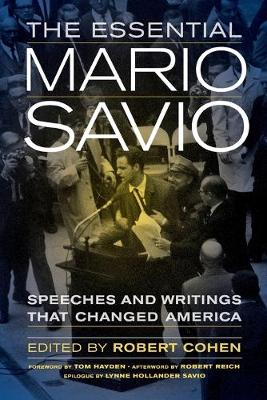 The Essential Mario Savio: Speeches and Writings that Changed America (Paperback)