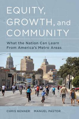Equity, Growth, and Community: What the Nation Can Learn from America's Metro Areas (Paperback)