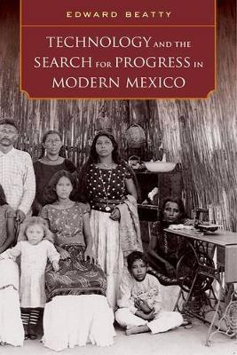 Technology and the Search for Progress in Modern Mexico (Hardback)