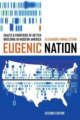 Eugenic Nation: Faults and Frontiers of Better Breeding in Modern America - American Crossroads (Paperback)