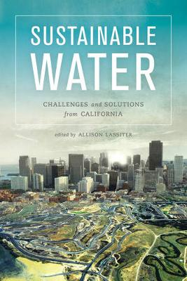 Sustainable Water: Challenges and Solutions from California (Paperback)