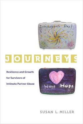 Journeys: Resilience and Growth for Survivors of Intimate Partner Abuse - Gender and Justice 5 (Hardback)