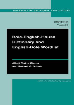 Bole-English-Hausa Dictionary and English-Bole Wordlist - UC Publications in Linguistics 148 (Paperback)