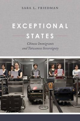 Exceptional States: Chinese Immigrants and Taiwanese Sovereignty (Paperback)