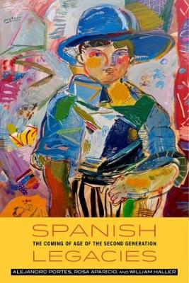 Spanish Legacies: The Coming of Age of the Second Generation (Hardback)
