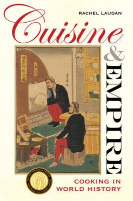 Cuisine and Empire: Cooking in World History - California Studies in Food and Culture 43 (Paperback)