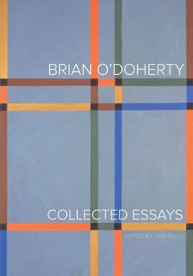 Brian O'Doherty: Collected Essays (Paperback)