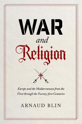 War and Religion: Europe and the Mediterranean from the First through the Twenty-first Centuries (Hardback)