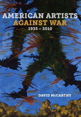 American Artists against War, 1935 - 2010 (Hardback)