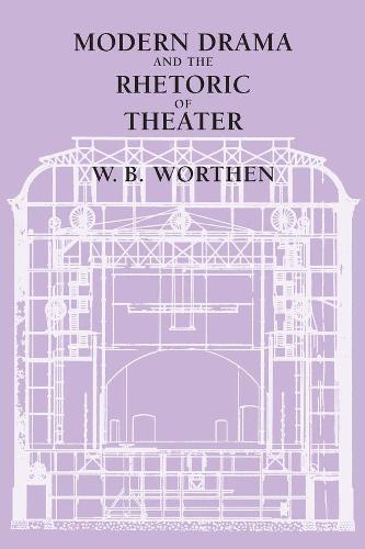 Modern Drama and the Rhetoric of Theater (Paperback)