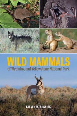 Wild Mammals of Wyoming and Yellowstone National Park (Hardback)