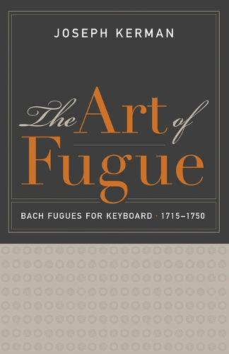The Art of Fugue: Bach Fugues for Keyboard, 1715-1750 (Paperback)
