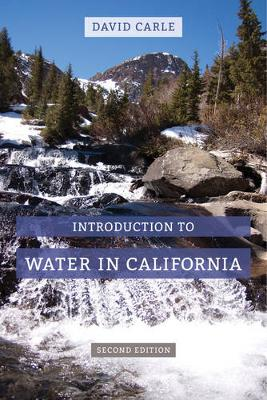 Introduction to Water in California - California Natural History Guides 76 (Hardback)