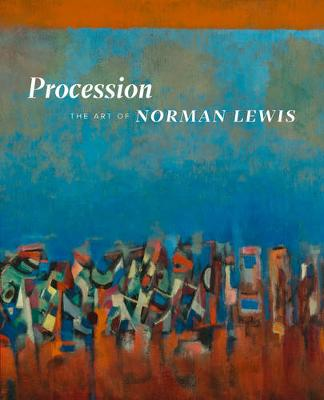 Procession: The Art of Norman Lewis (Hardback)
