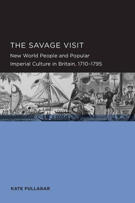 Savage Visit - Berkeley Series in British Studies 3 (Paperback)