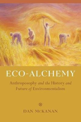 Eco-Alchemy: Anthroposophy and the History and Future of Environmentalism (Paperback)
