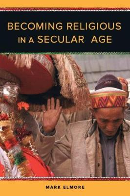 Becoming Religious in a Secular Age (Hardback)