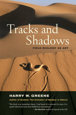 Tracks and Shadows: Field Biology as Art (Paperback)