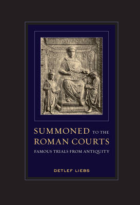 Summoned to the Roman Courts: Famous Trials from Antiquity (Paperback)