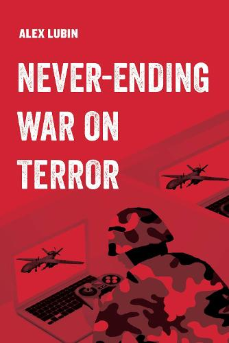 Never-Ending War on Terror - American Studies Now: Critical Histories of the Present 13 (Paperback)