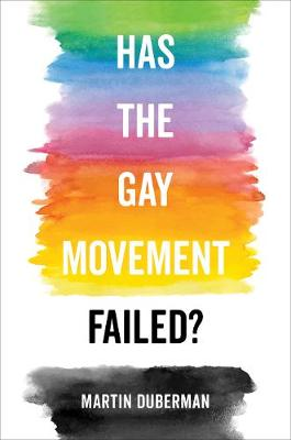 Has the Gay Movement Failed? (Hardback)