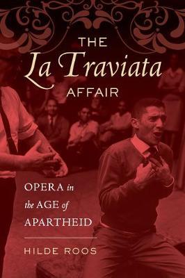 The La Traviata Affair: Opera in the Age of Apartheid - Music of the African Diaspora 20 (Paperback)