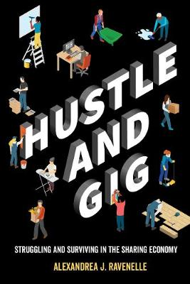 Hustle and Gig: Struggling and Surviving in the Sharing Economy (Paperback)