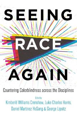 Seeing Race Again: Countering Colorblindness across the Disciplines (Paperback)