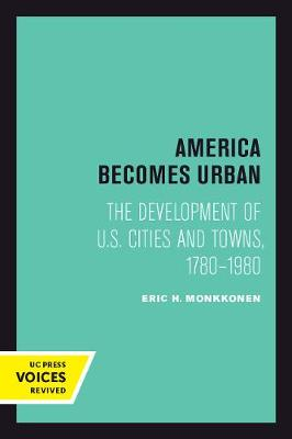 America Becomes Urban: The Development of U.S. Cities and Towns, 1780-1980 (Paperback)