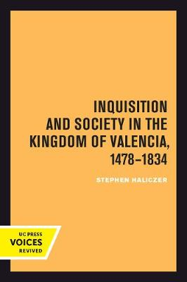 Inquisition and Society in the Kingdom of Valencia, 1478-1834 (Paperback)