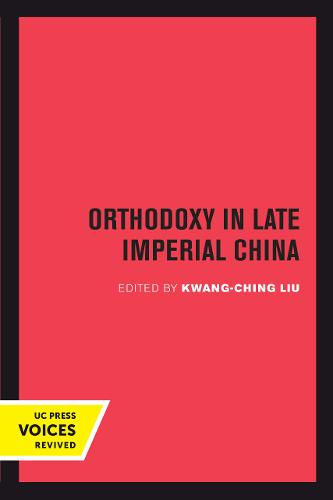 Orthodoxy in Late Imperial China - Studies on China 10 (Paperback)