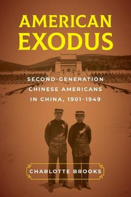 American Exodus: Second-Generation Chinese Americans in China, 1901-1949 (Paperback)