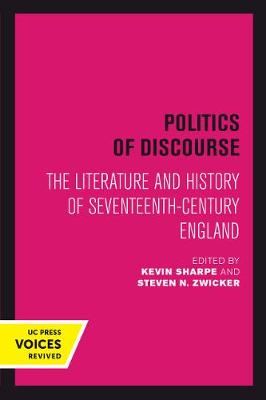 Politics of Discourse: The Literature and History of Seventeenth-Century England (Paperback)