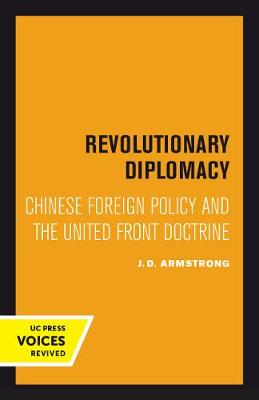 Revolutionary Diplomacy: Chinese Foreign Policy and the United Front Doctrine (Paperback)