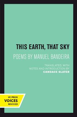This Earth, That Sky: Poems by Manuel Bandeira - Latin American Literature and Culture 1 (Paperback)