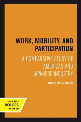 Work, Mobility, and Participation: A Comparative Study of American and Japanese Industry (Paperback)