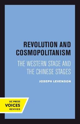 Revolution and Cosmopolitanism: The Western Stage and the Chinese Stages (Paperback)