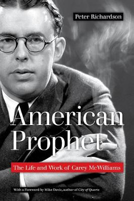 American Prophet: The Life and Work of Carey McWilliams (Paperback)