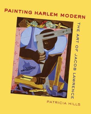 Painting Harlem Modern: The Art of Jacob Lawrence (Paperback)