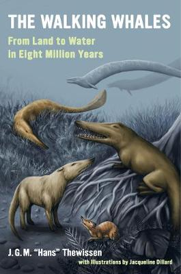 The Walking Whales: From Land to Water in Eight Million Years (Paperback)