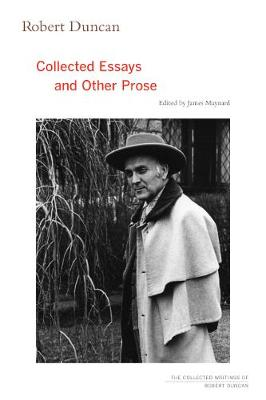 Robert Duncan: Collected Essays and Other Prose - The Collected Writings of Robert Duncan 4 (Paperback)