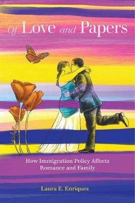 Of Love and Papers: How Immigration Policy Affects Romance and Family (Paperback)