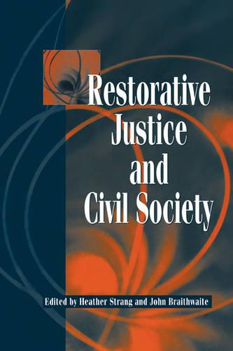Restorative Justice and Civil Society (Paperback)