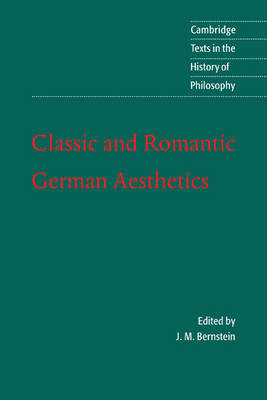 Cambridge Texts in the History of Philosophy: Classic and Romantic German Aesthetics (Paperback)