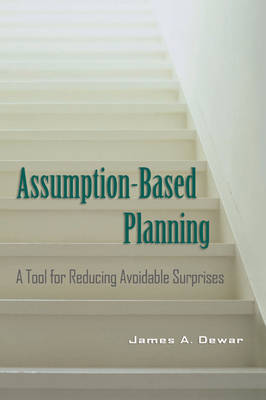 RAND Studies in Policy Analysis: Assumption-Based Planning: A Tool for Reducing Avoidable Surprises (Paperback)