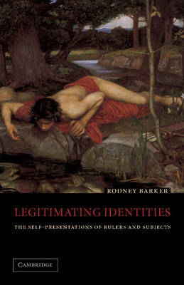 Legitimating Identities: The Self-Presentations of Rulers and Subjects (Paperback)