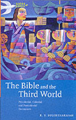 The Bible and the Third World: Precolonial, Colonial and Postcolonial Encounters (Paperback)