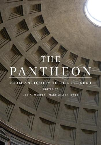 The Pantheon: From Antiquity to the Present (Paperback)