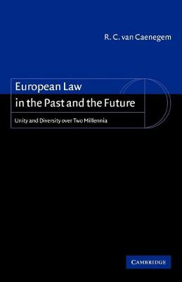 European Law in the Past and the Future: Unity and Diversity over Two Millennia (Paperback)