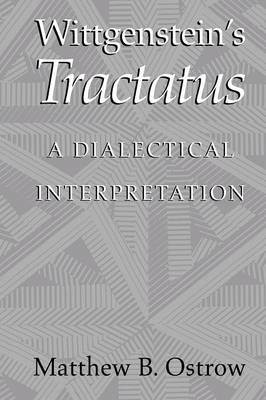 Wittgenstein's Tractatus: A Dialectical Interpretation (Paperback)